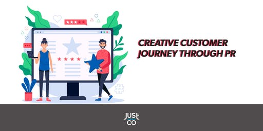 JustCo Show & Tell - Creative Customer Journey Through PR