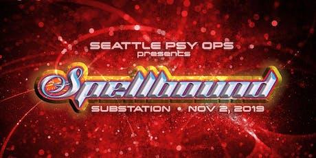 Seattle PsyOps Presents : Spellbound tickets