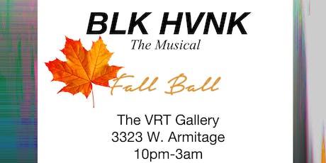BLK HVNK - The Musical  - FALL BALL tickets