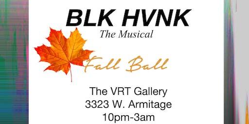 BLK HVNK - The Musical  - FALL BALL