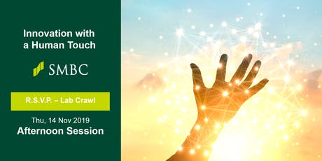 Lab Crawl by SMBC Asia Innovation Centre: Afternoon Session tickets