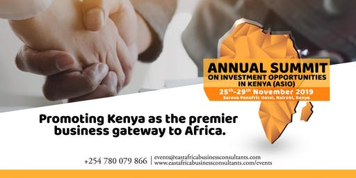 ANNUAL SUMMIT ON INVESTMENT OPPORTUNITIES IN KENYA (ASIO)