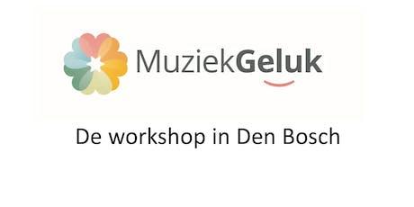 MuziekGeluk Workshop Den Bosch tickets
