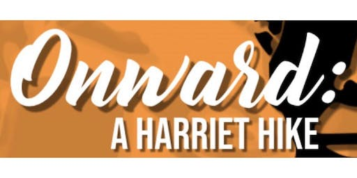 """Onward: A Harriet Hike"""