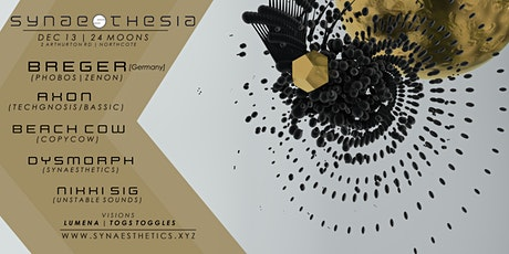Synaesthesia; Breger (Germany), Axon, Dysmorph, Nikki Sig tickets