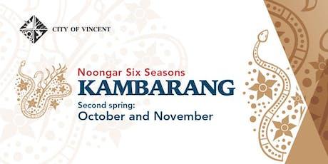 Kambarang - Noongar Six Seasons with Marrissa Verma tickets