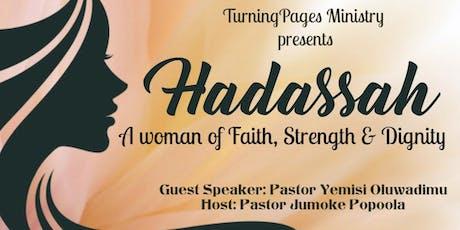 HADASSAH (A woman of Faith, Strength & Dignity) tickets