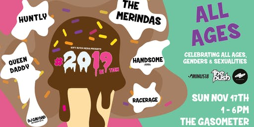 #20BiTeen ALL AGES: The Merindas, Huntly, HANDSOME, Queen Daddy + DJGayDad