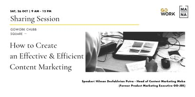 (Sharing Session) How to Create an Effective & Efficient Content Marketing