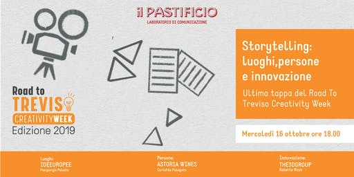 Storytelling: luoghi, persone e innovazione. Ultima tappa del Road to Treviso Creativity Week.