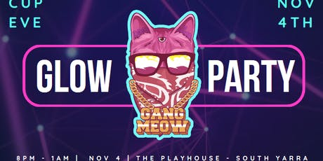 Gang Meow Glow Party - Cup Eve tickets