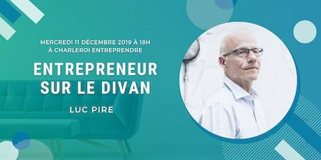 Entrepreneur sur le divan : Luc Pire billets
