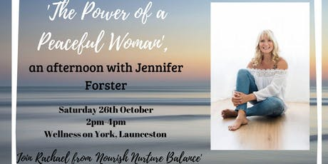 The Power of a Peaceful Woman, an afternoon with Jennifer Forster tickets