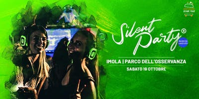 ☊ Silent Party® ☊ Imola Sab 19 Ott Ingresso Gratuito
