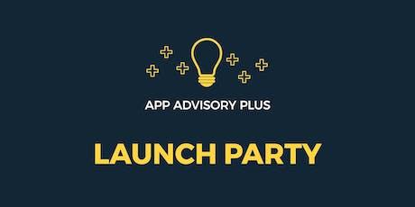 App Advisory Plus Launch Party tickets