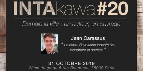 INTAKAWA#20 : Rencontre et débat avec Jean Carassus billets