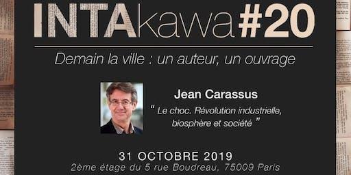 INTAKAWA#20 : Rencontre et débat avec Jean Carassus