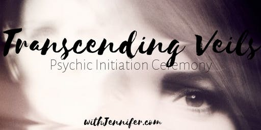 Transcending Veils: Psychic Initiation Ceremony