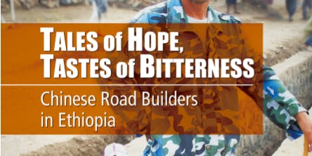 Tales of Hope, Tastes of Bitterness: Chinese Road Builders in Ethiopia