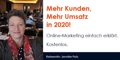 Mehr Kunden, Mehr Umsatz in 2020. Online-Marketing einfach erklärt.