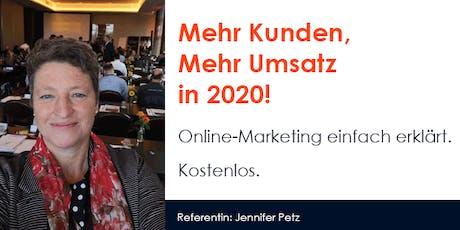 Mehr Kunden, Mehr Umsatz in 2020. Online-Marketing einfach erklärt. Tickets