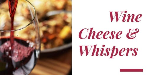Wine Cheese & Whispers