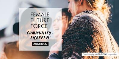 Augsburg - FEMALE FUTURE FORCE Community Treffen: We Share