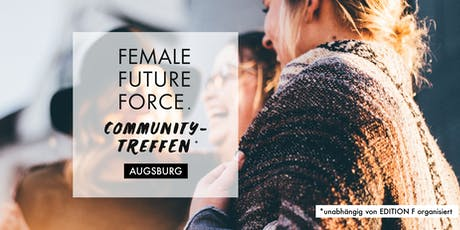 Augsburg - FEMALE FUTURE FORCE Community Treffen: We Share Tickets