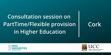 Consultation on Part-Time/Flexible Provision in Higher Education: Cork tickets