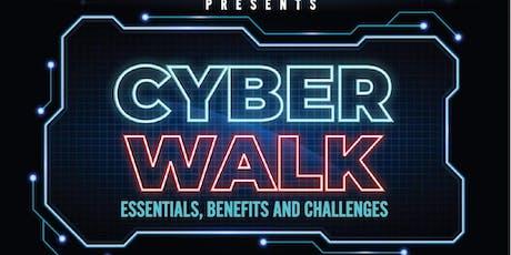 Cyber Walk - Essentials, Benefits & Challenges tickets