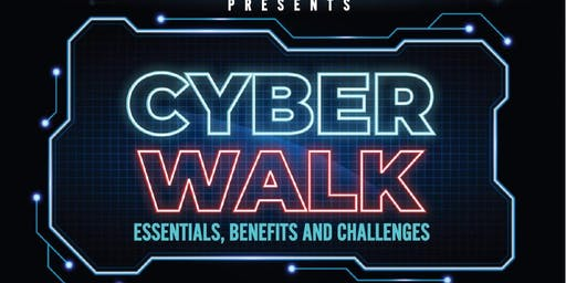 Cyber Walk - Essentials, Benefits & Challenges