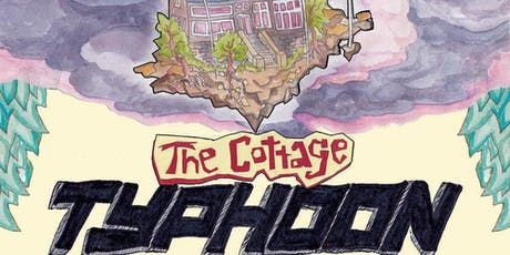 Cottage Party: The Cottage Typhoon tickets