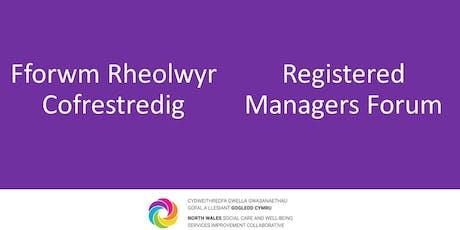 Fforwm Rheolwyr Cofrestredig / Registered Managers Forum tickets