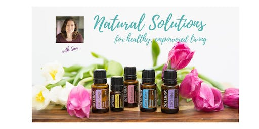 Natural Solutions for Healthy Empowered Living with essential oils