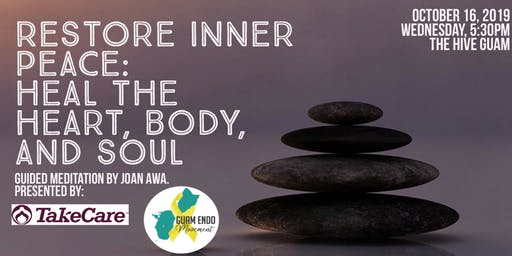 Restore Inner Peace: Heal the Heart, Body, and Soul - Guam Endo Movement