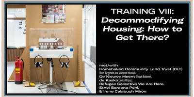 Training VIII: Decommodifying Housing: How to Get There?