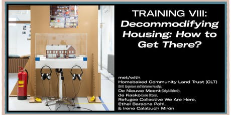 Training VIII: Decommodifying Housing: How to Get There? tickets