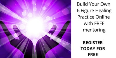 Build Your Own 6 Figure Healing Practice Online With Free Mentoring