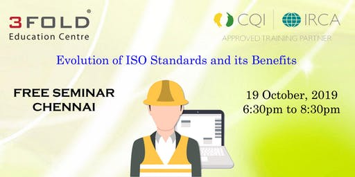 FREE SEMINAR - Evolution of ISO Standards and its Benefits