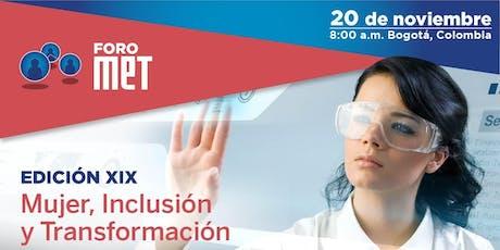 ForoMET Bogotá: Mujer, Inclusión y Transformación entradas