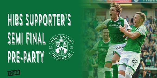 HIBS SUPPORTERS SEMI FINAL PRE-PARTY