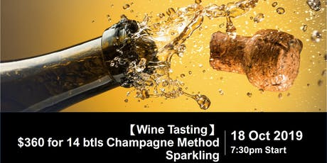 Wine Tasting 【$360@】- 14 btls Champagne Method Sparkling pair with 大排檔 food tickets
