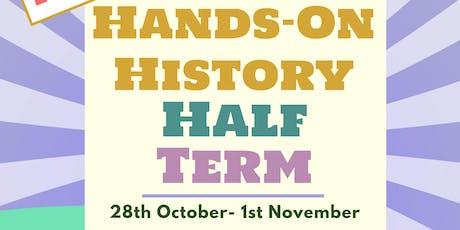 Hands on History Half Term 28th Oct- 1st Nov tickets