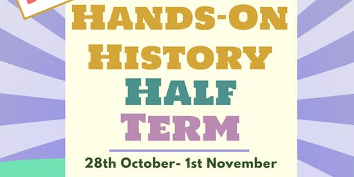 Hands on History Half Term:POSTPONED