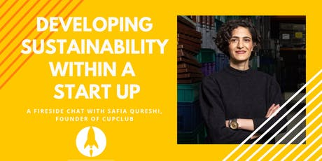 Developing sustainability within a startup: CupClub founder Safia Qureshi tickets