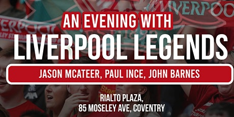 An Evening with Liverpool Legends! - WWW.EASYTICKETING.CO.UK tickets
