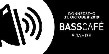 5 Jahre Basscafé Tickets