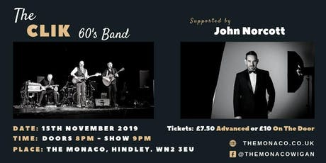 60's Band - The Clik - Supported by Singer and Compere John Norcott tickets
