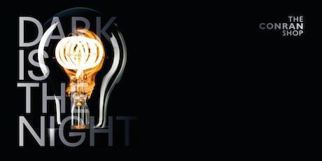 Dark is the Night | The Conran Shop rive Gauche Paris billets