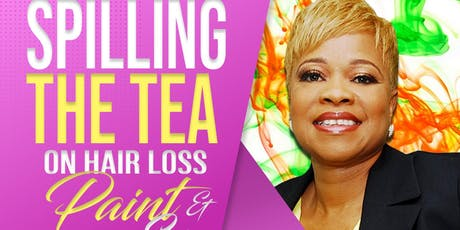 Spilling the Tea on Hair loss Paint and Sip Free to Female Warriors tickets